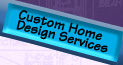 Custom Home Design Services